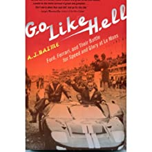 Go Like Hell: Ford, Ferrari, and Their Battle for Speed and Glory at Le Mans (       UNABRIDGED) by AJ Baime Narrated by Jones Allen