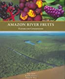 img - for Amazon River Fruits: Flavors for Conservation book / textbook / text book