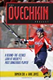 Image of The Ovechkin Project: A Behind-the-Scenes Look at Hockey's Most Dangerous Player