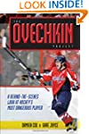 The Ovechkin Project: A Behind-the-sc...