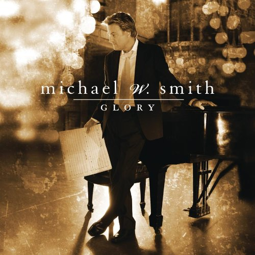 51QembIxIoL. SS500  Michael W. Smith   Glory (2011)