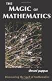 The Magic of Mathematics: Discovering the Spell of Mathematics (0933174993) by Theoni Pappas