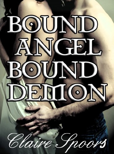 BOUND ANGEL BOUND DEMON (a gripping paranormal romance novel)