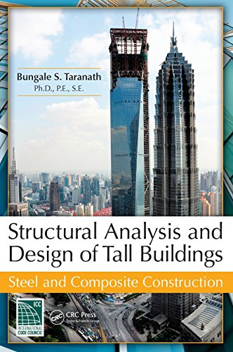Structural Analysis and Design of Tall Buildings: Steel...