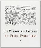 Voyage en Egypte de Felix Fabri 1483. Vol I-III 1975...