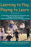 img - for Learning to Play, Playing to Learn: Curriculum and Activities for Classroom and Playground Management; Revisied Third Edition book / textbook / text book