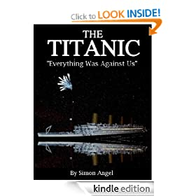 "The Titanic - ""Everything Was Against Us"""