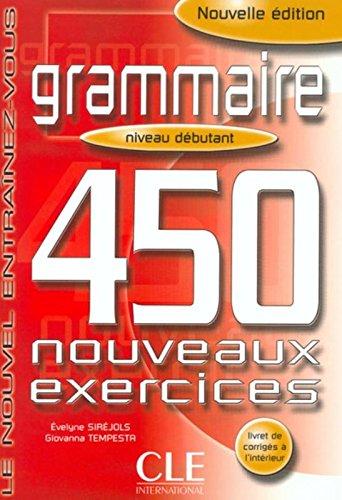 Grammaire 450 Nouveaux Exercises, Niveau Debutant (French Edition) (450 Grammaire compare prices)