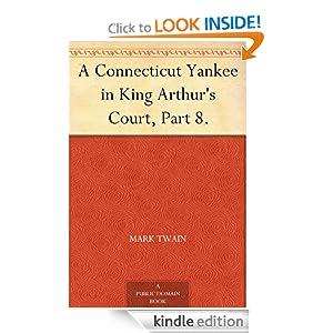 A Connecticut Yankee in King Arthur's Court, Part 8. Mark Twain