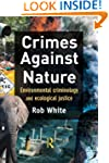 Crimes Against Nature: Environmental...