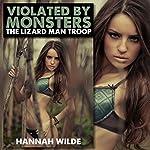 Violated by Monsters: The Lizard Man Troop | Hannah Wilde