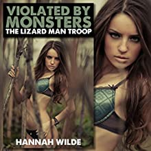 Violated by Monsters: The Lizard Man Troop (       UNABRIDGED) by Hannah Wilde Narrated by Hannah Wilde