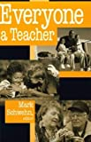 img - for Everyone a Teacher (ETHICS OF EVERYDAY L) by Schwehn, Mark (June 30, 2000) Paperback 1 book / textbook / text book