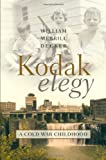 Product 0815609728 - Product title Kodak Elegy: A Cold War Childhood