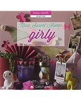 Mon Sweet Home Girly : Manuel pratique de décoration et Do It Yourself