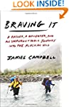 Braving It: A Father, a Daughter, and...