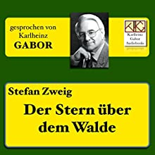 Der Stern über dem Walde Hörbuch von Stefan Zweig Gesprochen von: Karlheinz Gabor