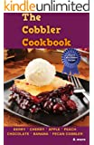 The Cobbler Cookbook: Top Thirty Blue Ribbon Family Recipes for Cobblers, Crisps and Dump Cakes