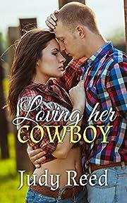 Loving Her Cowboy (A Cowboy Romance Short Story)