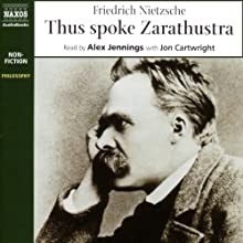 Thus Spoke Zarathustra Audiobook by Fredrich Nietzsche Narrated by Alex Jennings