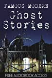 Ghost Stories: 20 Famous Modern Ghost Stories (Illustrated) (Fiction Classics)