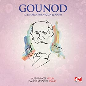 Gounod: Ave Maria for Violin and Piano (Digitally Remastered)