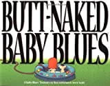Butt Naked Baby Blues: A Baby Blues Treasury (0740718525) by Scott, Jerry