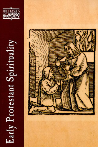 Early Protestant Spirituality (Classics of Western Spirituality) (CWS), SCOTT H. HENDRIX