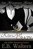 Kiss Me Crazy (The Fitzgerald Family Book 3)