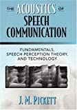 The Acoustics of Speech Communication: Fundamentals, Speech Perception Theory, and Technology