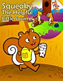 Squeaky The Helpful Little Squirrel