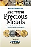 img - for The Essential Guide to Investing in Precious Metals: How to begin, build and maintain a properly diversified portfolio book / textbook / text book