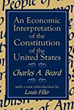 An Economic Interpretation of the Constitution of the United States (0765804573) by Beard, Charles Austin