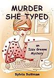 Murder She Typed (Izzy Greene Cozy Mystery) (Senior Snoops Cozy Mystery Book 1)