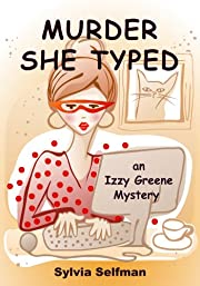 Murder She Typed (Izzy Greene Cozy Mystery) (Senior Snoops Cozy Mystery Book 1)