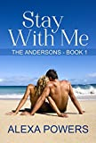 Stay With Me (The Andersons Book 1)