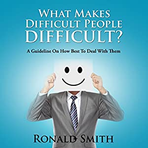 What Makes Difficult People Difficult? Audiobook