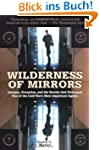 Wilderness of Mirrors: Intrigue, Dece...