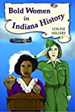 Bold Women in Indiana History (Bold Women in American History)