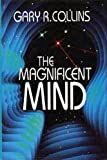 The magnificent mind (0849903858) by Gary R. Collins