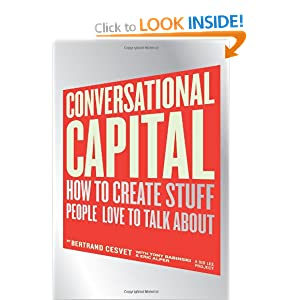 Conversational Capital: How to Create Stuff People Love to Talk About Bertrand Cesvet, Eric Alper, Tony Babinski