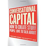 Conversational Capital: How to Create Stuff People Love to Talk Aboutby Bertrand Cesvet