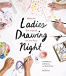 Ladies Drawing Night: Make Art, Get I...