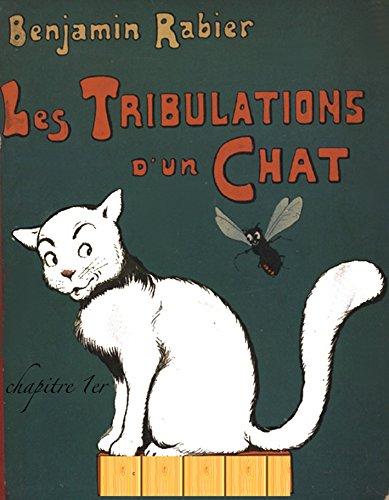 Benjamin Rabier - Les tribulations d'un chat: chapitres 1 et 2 (French Edition)