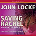 Saving Rachel Audiobook by John Locke Narrated by Adam Grupper, Rich Orlow