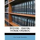 Svensk - dansk-norsk ordbog (Danish Edition)