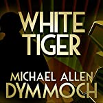 White Tiger | Michael Allan Dymmoch