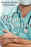 img - for True North (Lost Boys and Love Letters) book / textbook / text book