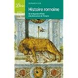 Histoire romaine : De la l�gende d'En�e � la dislocation de l'Empirepar Bernard Klein