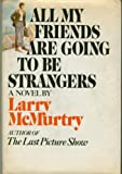 All My Friends Are Going to Be Strangers: A Novel.